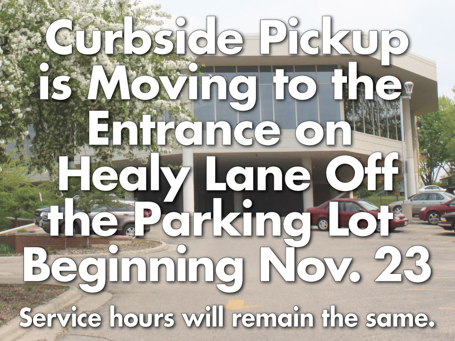 Curbside moving to Healy Lane for Winter